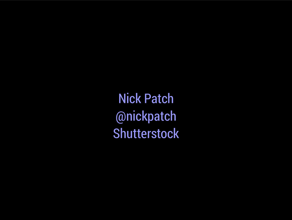 Nick Patch @nickpatch Shutterstock