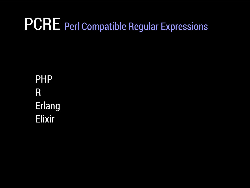 PCRE Perl Compatible Regular Expressions PHP R ...