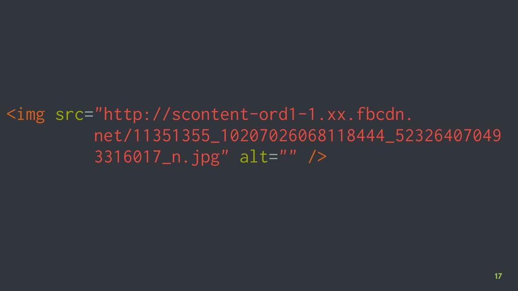 "17 <img src=""http://scontent-ord1-1.xx.fbcdn. n..."