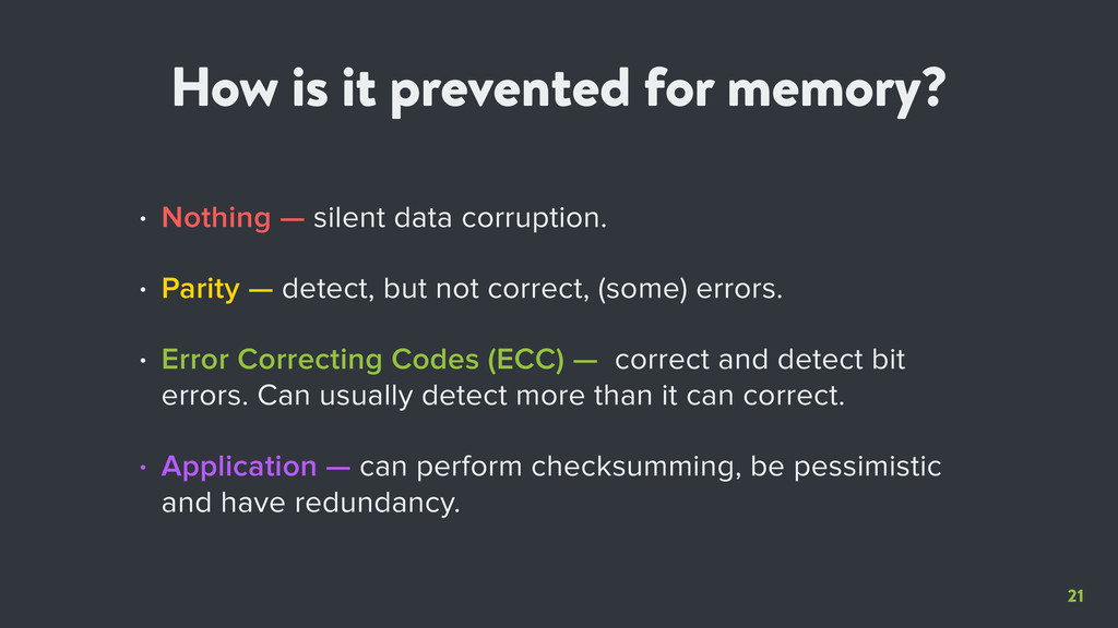 21 How is it prevented for memory? • Nothing — ...