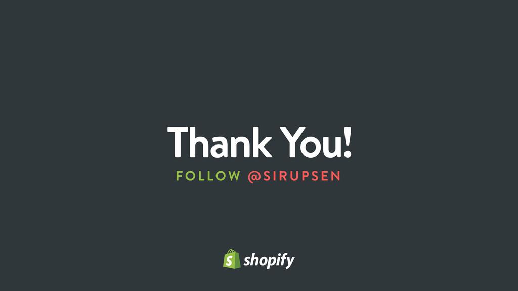 Thank You! FOLLOW @SIRUPSE N