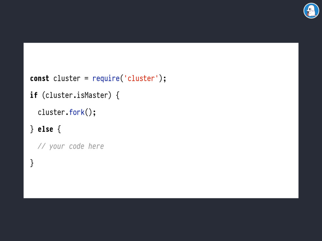 const cluster = require('cluster'); if (cluster...