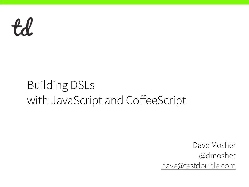 Building DSLs with JavaScript and CoffeeScript D...