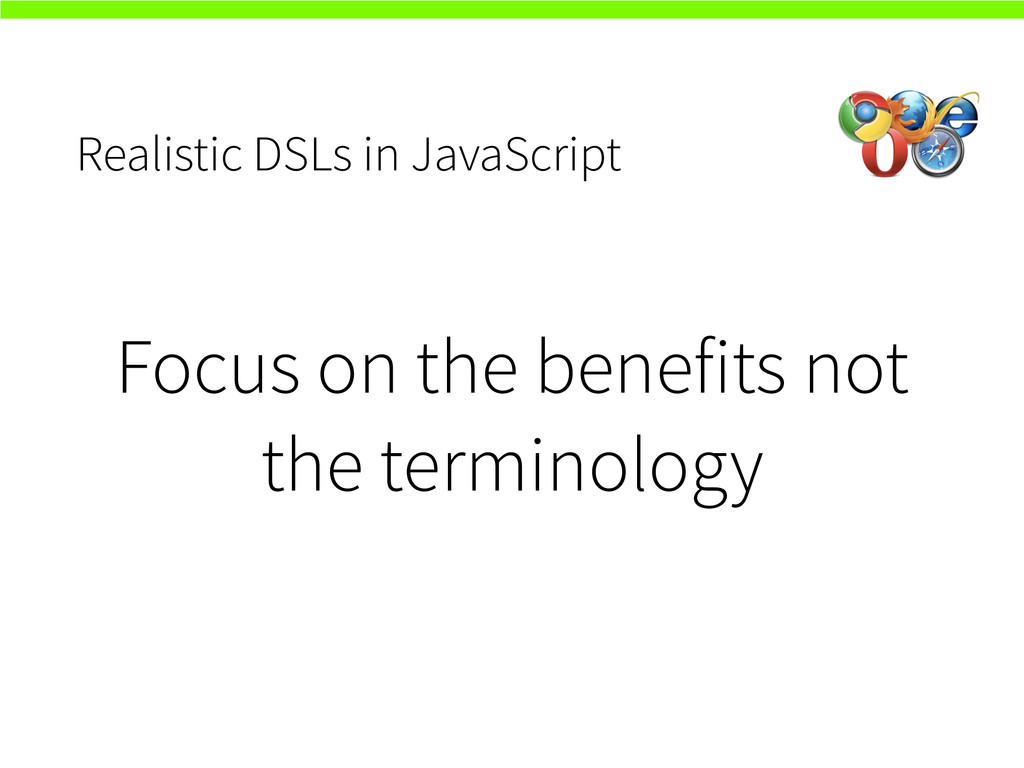 Realistic DSLs in JavaScript Focus on the benef...