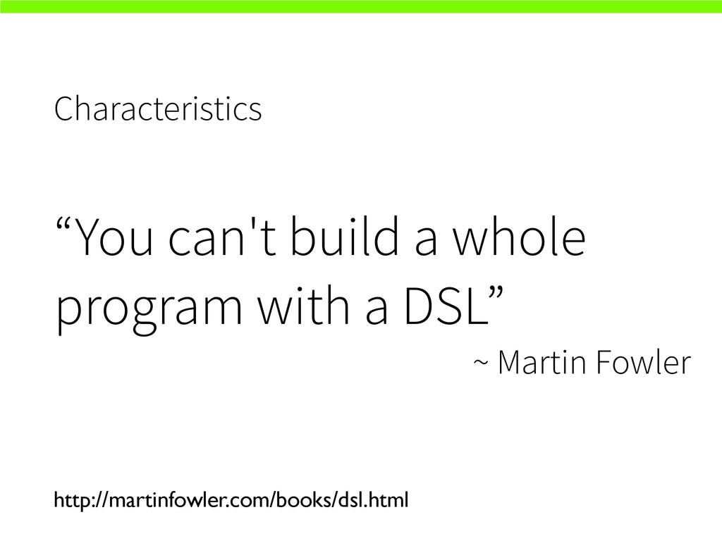 "Characteristics ""You can't build a whole progra..."
