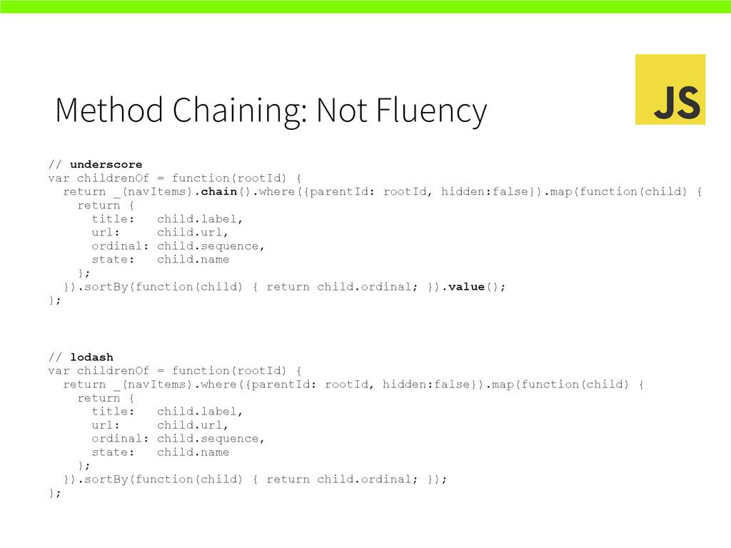 Method Chaining: Not Fluency // underscore var ...