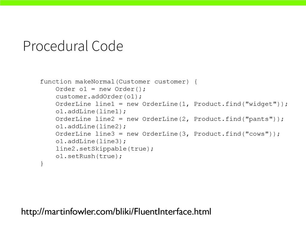 Procedural Code http://martinfowler.com/bliki/F...