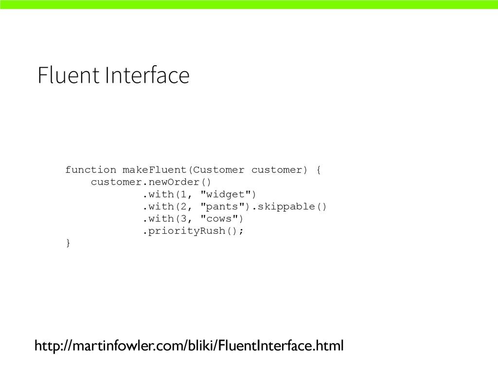 Fluent Interface http://martinfowler.com/bliki/...