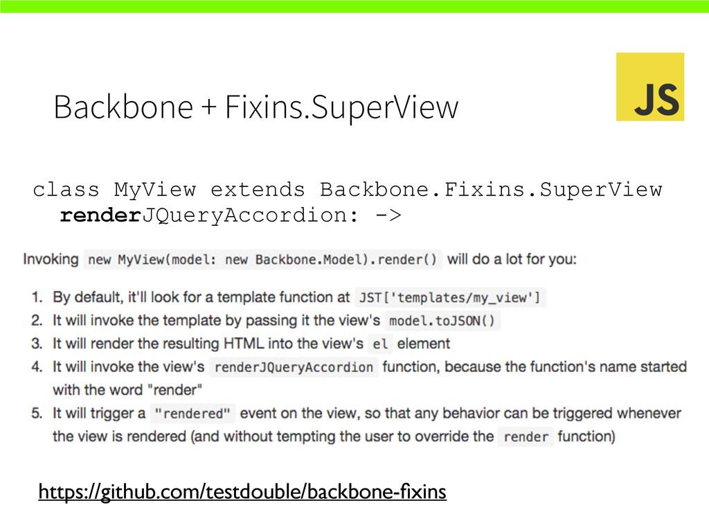 Backbone + Fixins.SuperView class MyView extend...