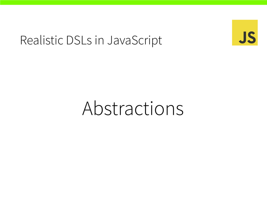 Realistic DSLs in JavaScript Abstractions