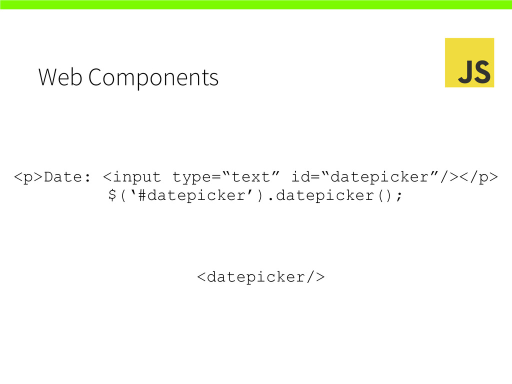 """Web Components <p>Date: <input type=""""text"""" id=""""..."""