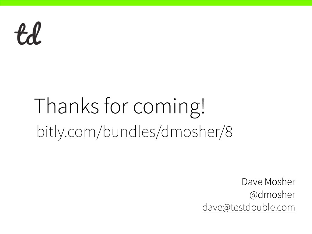 Thanks for coming! Dave Mosher @dmosher dave@...