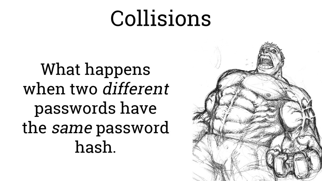 Collisions What happens when two different pass...