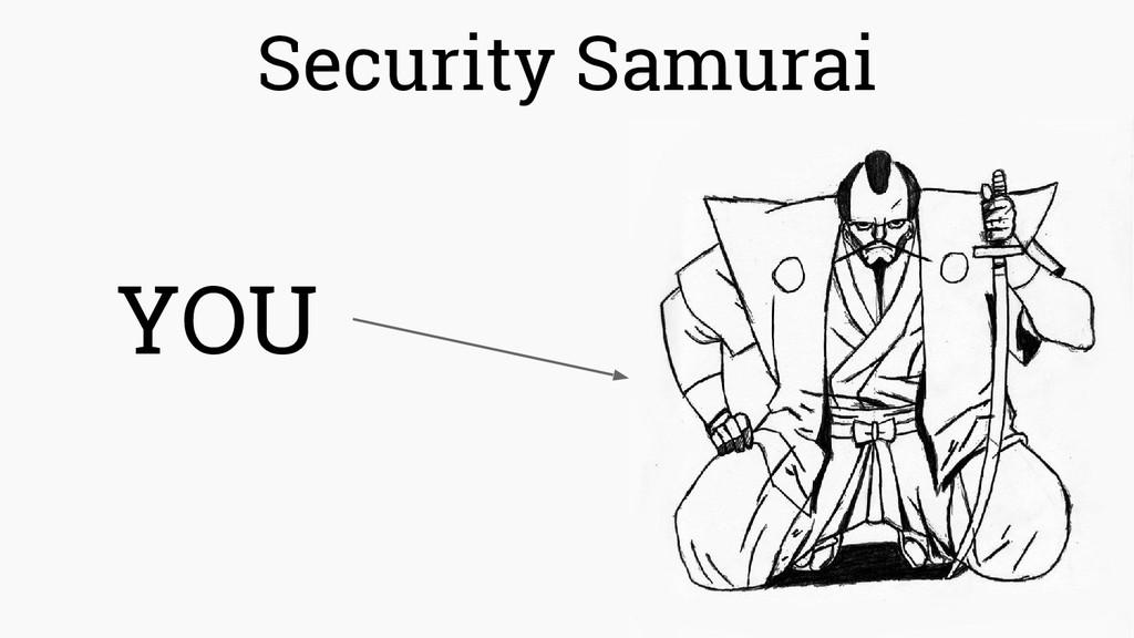 Security Samurai YOU