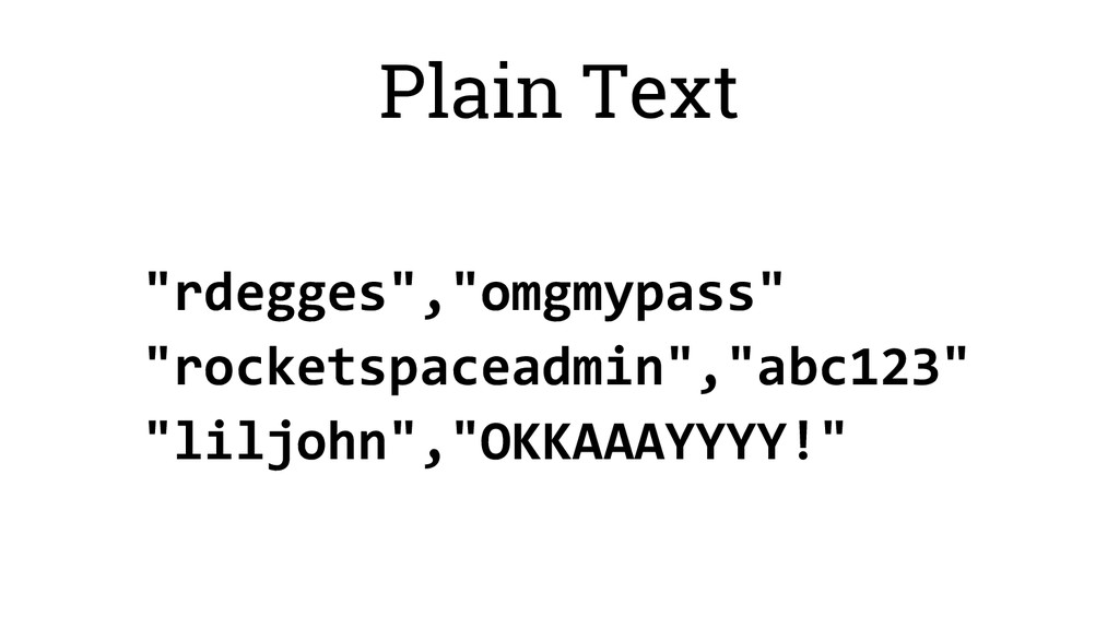"Plain Text ""rdegges"",""omgmypass"" ""rocketspacead..."