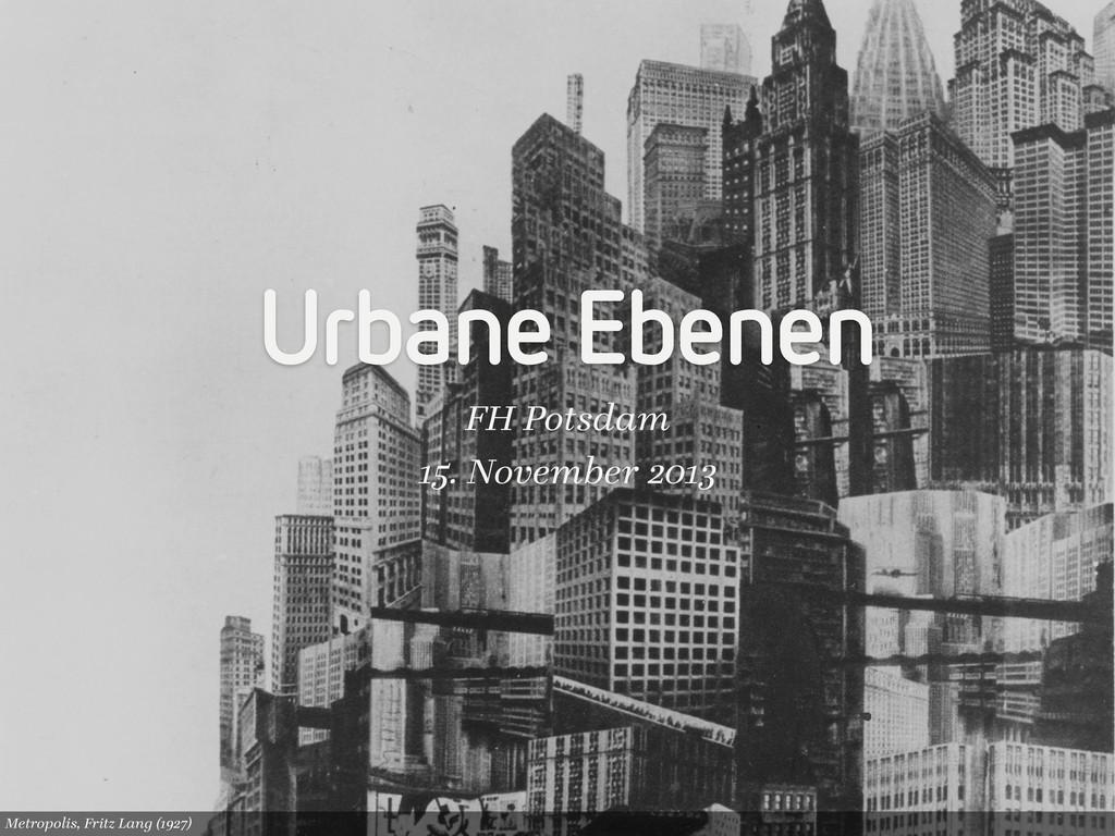 Metropolis, Fritz Lang (1927) Urbane Ebenen FH ...