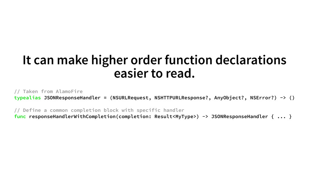 It can make higher order function declarations ...