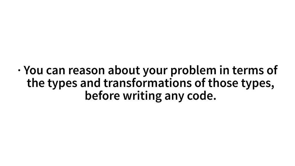· You can reason about your problem in terms of...