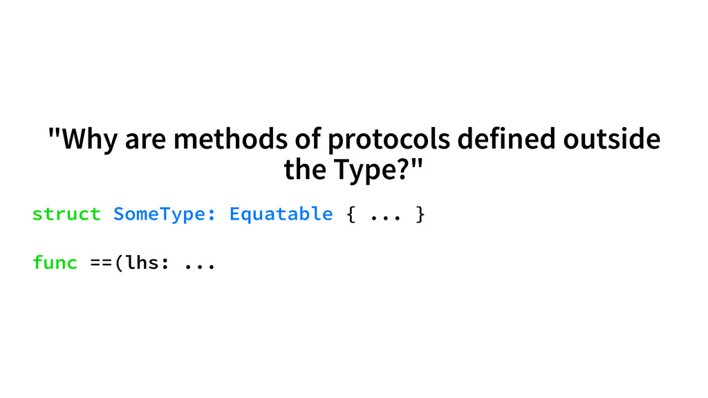"""""""Why are methods of protocols defined outside t..."""