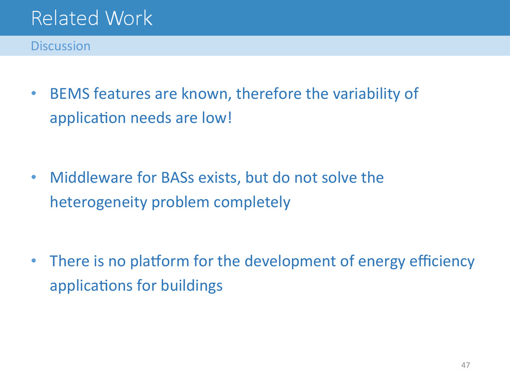 Related Work Discussion  47   • BEMS...