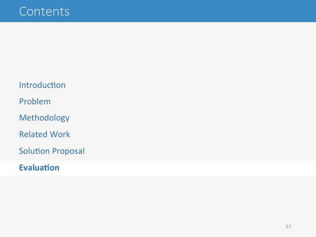 Contents 57   IntroducAon  Problem  M...