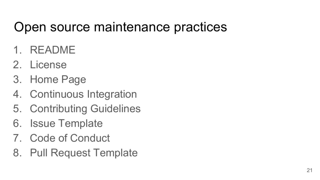 Open source maintenance practices 1. README 2. ...