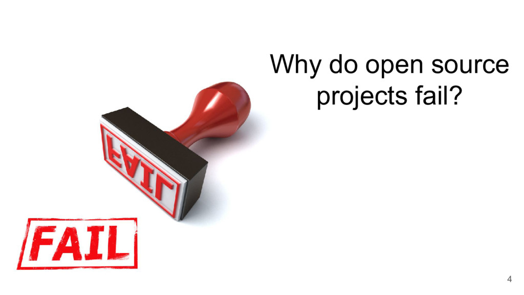 Why do open source projects fail? 4