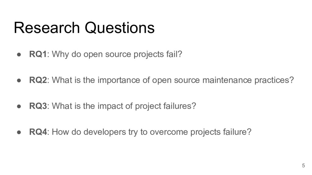 Research Questions ● RQ1: Why do open source pr...