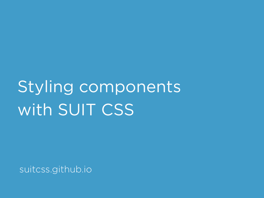 suitcss.github.io Styling components with SUIT ...