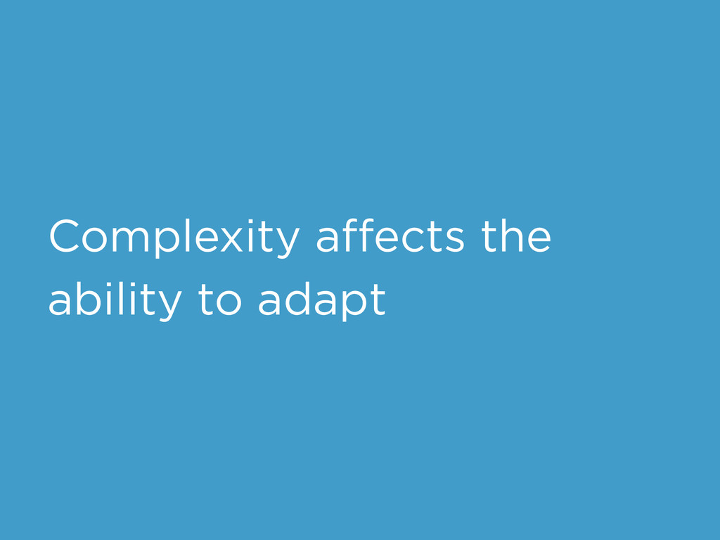 Complexity affects the ability to adapt