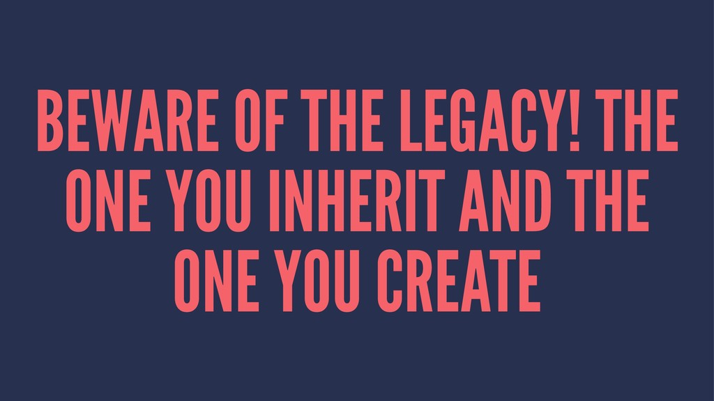 BEWARE OF THE LEGACY! THE ONE YOU INHERIT AND T...