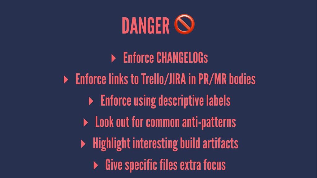 DANGER ▸ Enforce CHANGELOGs ▸ Enforce links to ...