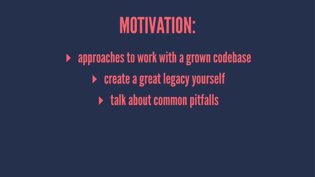 MOTIVATION: ▸ approaches to work with a grown c...