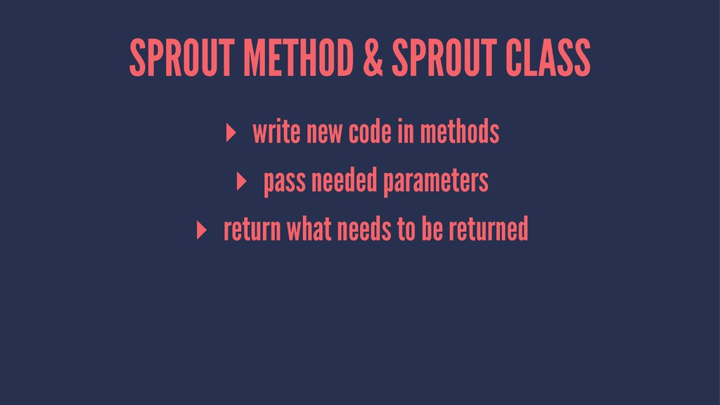 SPROUT METHOD & SPROUT CLASS ▸ write new code i...