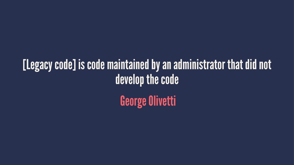 [Legacy code] is code maintained by an administ...