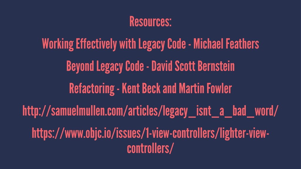 Resources: Working Effectively with Legacy Code...