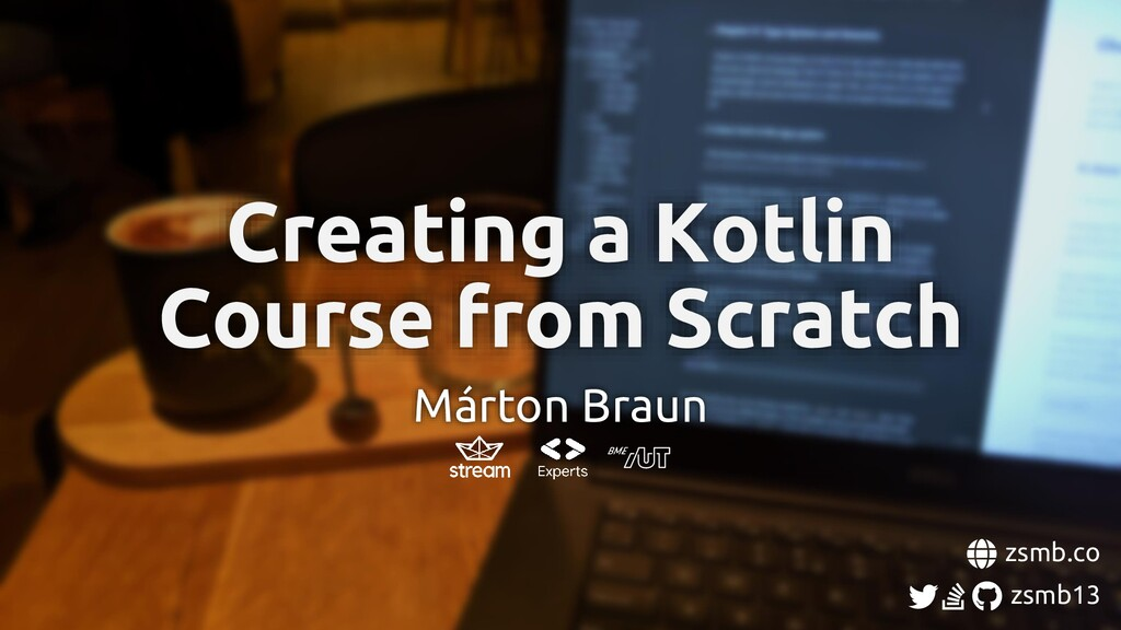 zsmb.co zsmb13 Creating a Kotlin Course from Sc...