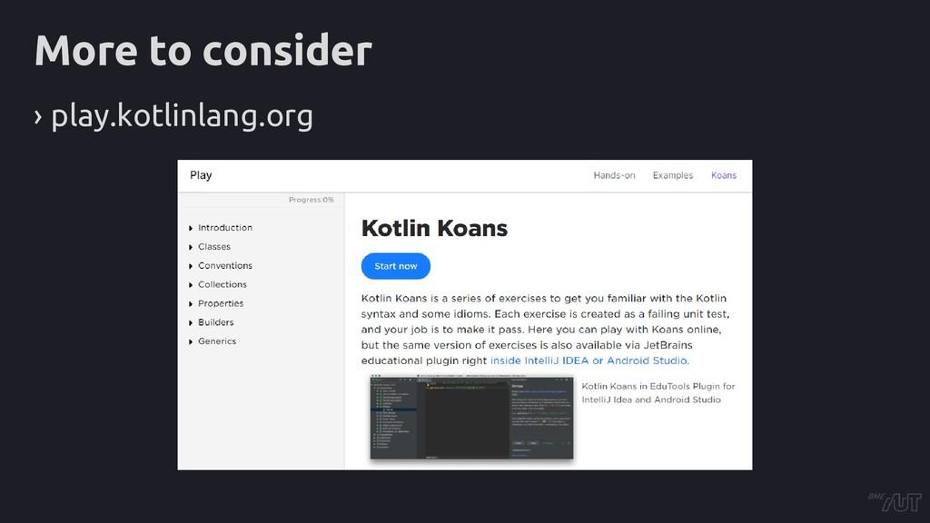 More to consider › play.kotlinlang.org