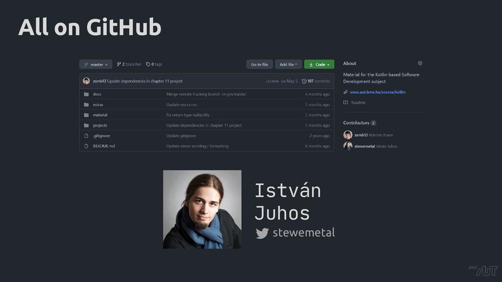 All on GitHub István Juhos stewemetal
