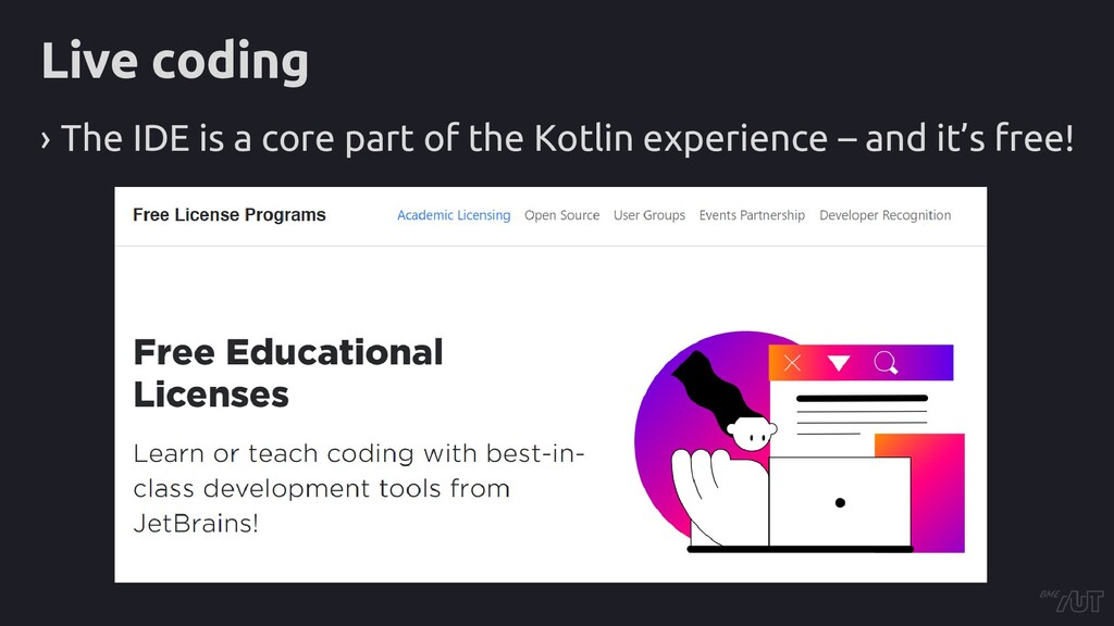 Live coding › The IDE is a core part of the Kot...