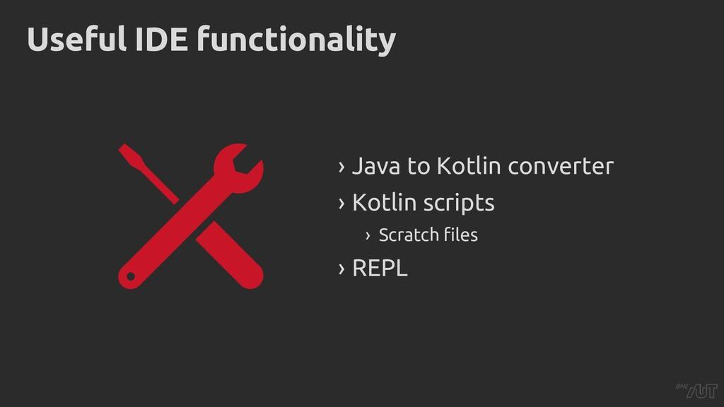 Useful IDE functionality › Java to Kotlin conve...