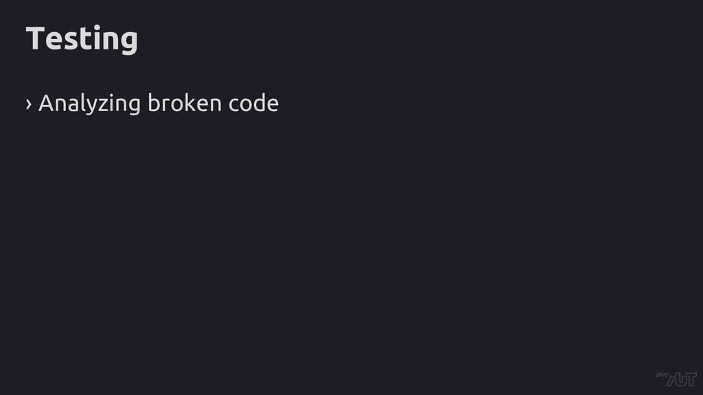Testing › Analyzing broken code