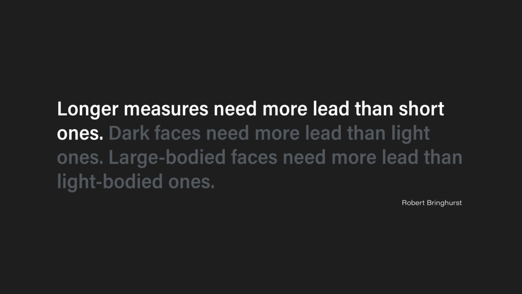 Longer measures need more lead than short ones....