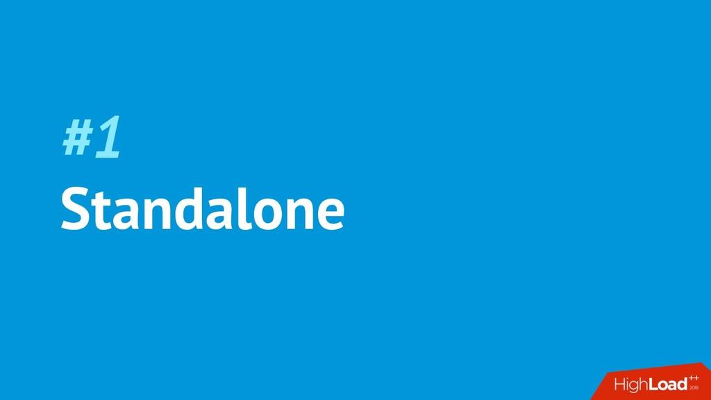 #1 Standalone