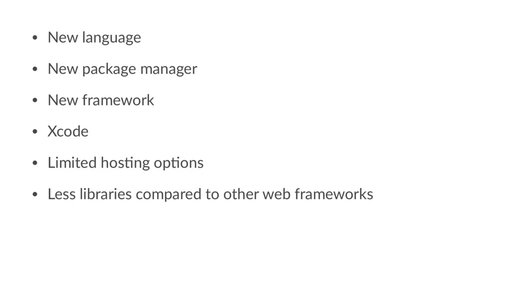 • New language • New package manager • New fram...