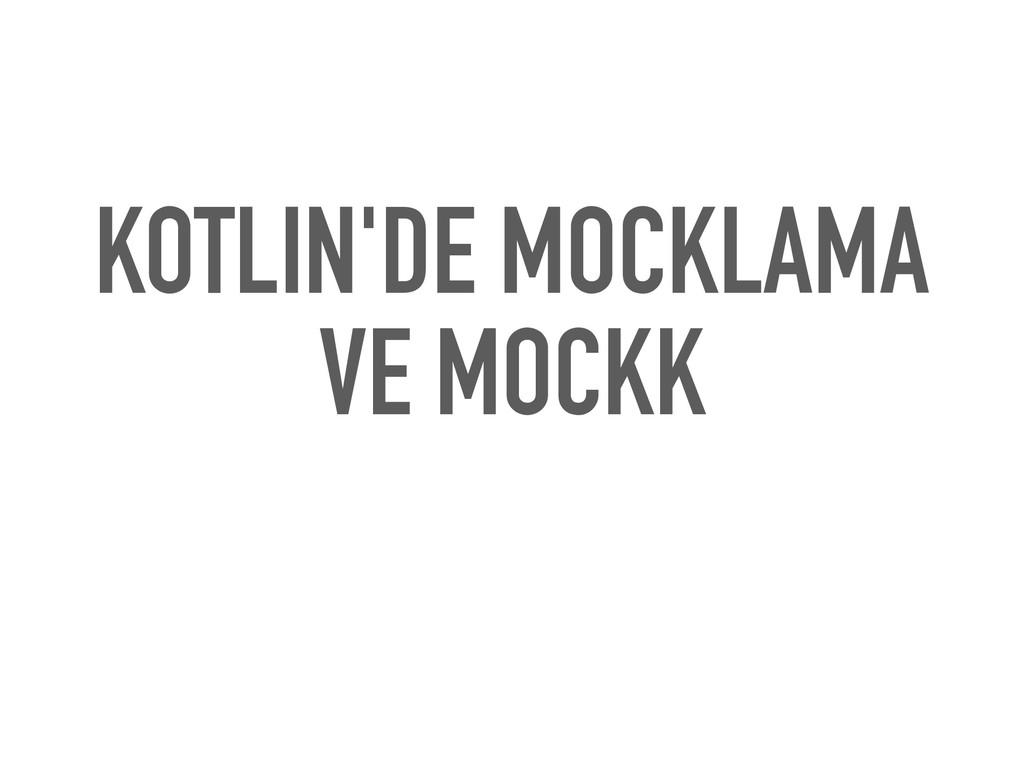 KOTLIN'DE MOCKLAMA VE MOCKK
