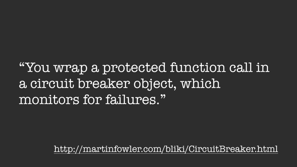 """""""You wrap a protected function call in a circui..."""