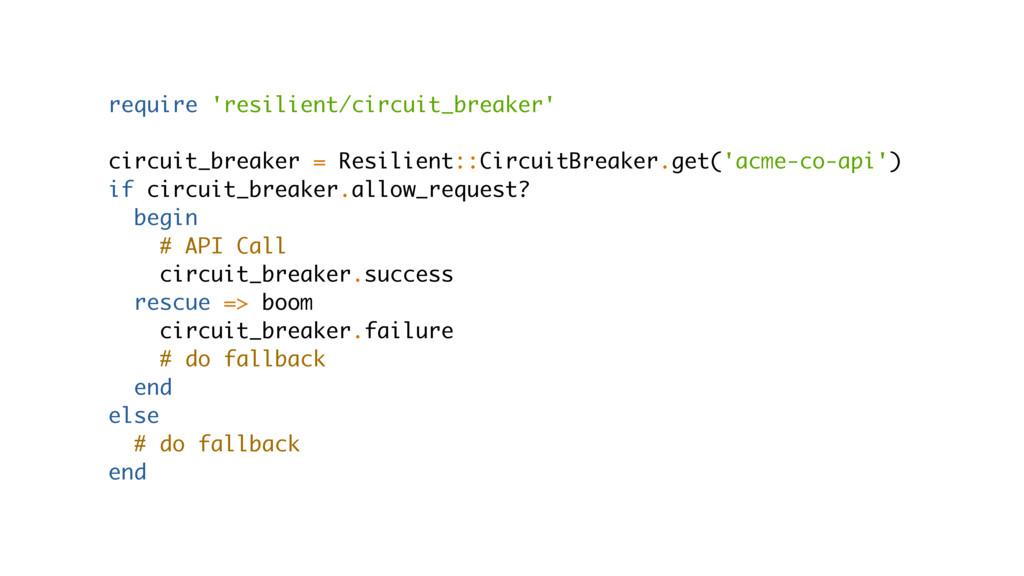 require 'resilient/circuit_breaker' circuit_bre...