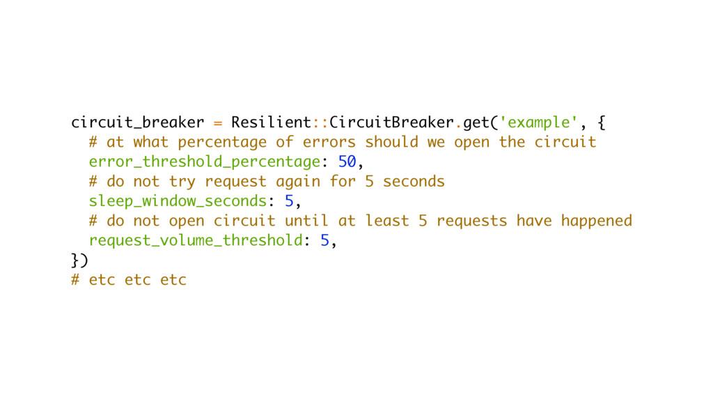 circuit_breaker = Resilient::CircuitBreaker.get...