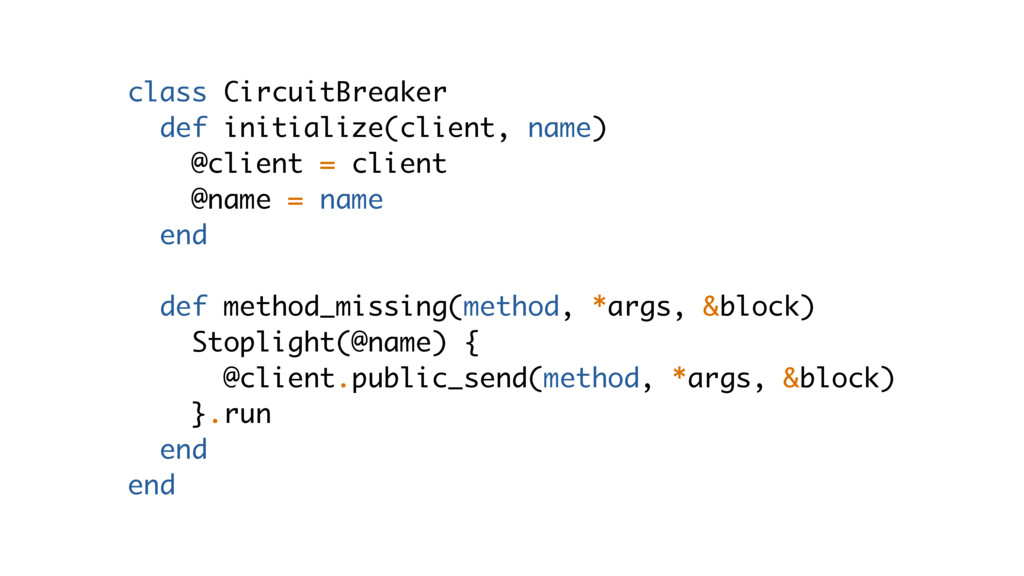 class CircuitBreaker def initialize(client, nam...